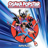 2006 — Osaka Popstar and the American Legends of Punk