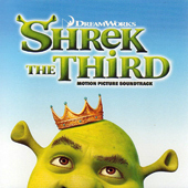 Shrek The Third: The Motion Picture Soundtrack